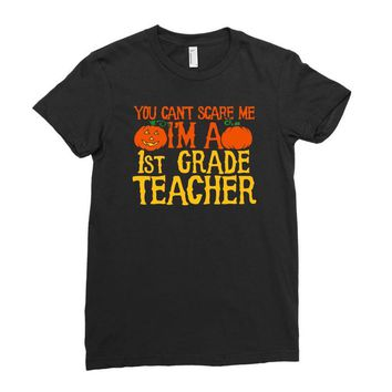 you can't scare me i'm a 1st grade teach Ladies Fitted T-Shirt