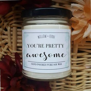 You're pretty awesome Candle