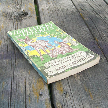Vintage Book Fiddlesticks and Freckles The Forest Frolics of Two Funny Fawns by Sam Campbell 1955 The Forest Life Series