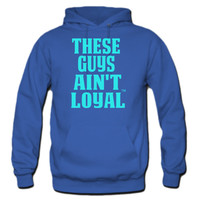 THESE GUYS AIN'T LOYAL Hoodie