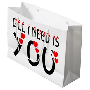 All I Need Is You Large Gift Bag