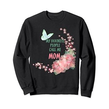 Favorite People Call Me Mom Floral Sweatshirt