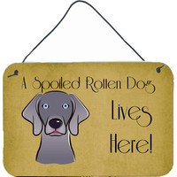 Weimaraner Spoiled Dog Lives Here Wall or Door Hanging Prints BB1479DS812