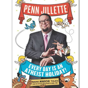 Penn Jillette Every Day is an Atheist Holiday Paperback Book