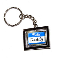 Hello My Name Is Daddy Keychain