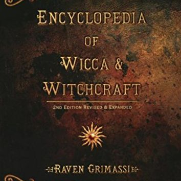 Encyclopedia of Wicca & Witchcraft Unabridged