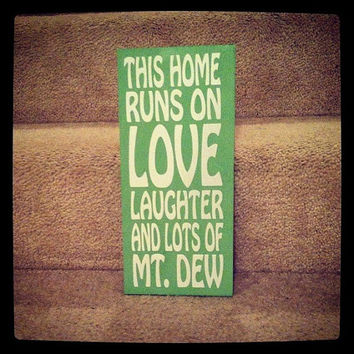 This Home Runs On Love Laughter And Lots Of Mountain Dew 8x12 Wood Sign Quote Art Home Decor House Black White Principal
