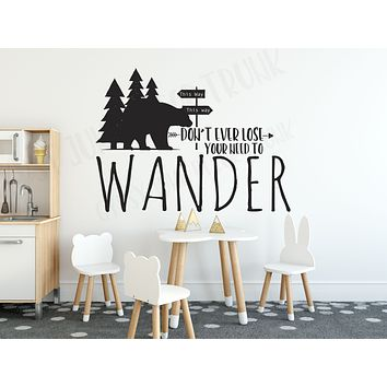 Don't Ever Lose Your Need to Wander - Woodland Boys Room Wall Decal
