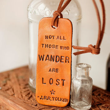 Not All Those Who Wander are Lost - J.R.R. Tolkien quote - Leather luggage Tag- MODERN SHAPE Stamped Leather Luggage Tag