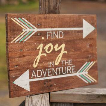 Arrow decor, wood sign, joy in the adventure, boho decor, Reclaimed wood wall art, reclaimed wood sign, arrow sign, pallet sign, rustic sign