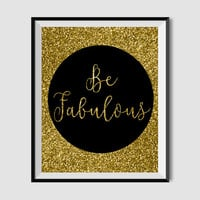 Be fabulous, print, coco chanel, gold, classy and fabulous, quote, wall art, fashion, instant download, printable, 8x10