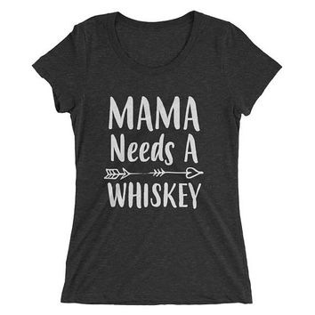 Funny Mom shirt- Mom gifts Mama Needs A Whiskey t-shirt, Funny Mom shirts with sayings - - Mom gift for Christmas Birthday Mother's day