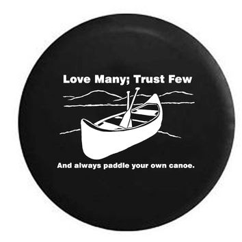 Canoe Quote Love Trust Paddle RV Camper Jeep Spare Tire Cover