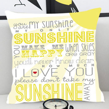 You Are My Sunshine Quote  - Pillow Cover by PillowKesetiaan.