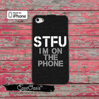 STFU I'm On The Phone Funny Quote Cool Tumblr iPhone 4 and 4s Case and iPhone 5 and 5s and 5c Case iPhone 6 and 6 Plus +