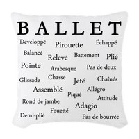 Ballet Words Woven Throw Pillow> Our Bestsellers!> The Dancer Space - Dance Gifts Online