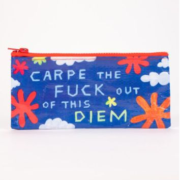 Carpe the Fuck Out of This Diem Pencil Case