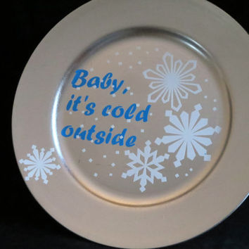 Baby It's Cold, Fun Christmas Plate, Snowflake Decor, Silver Christmas Charger, Snowy Silver Charger, Christmas Winter Decoration 140,141
