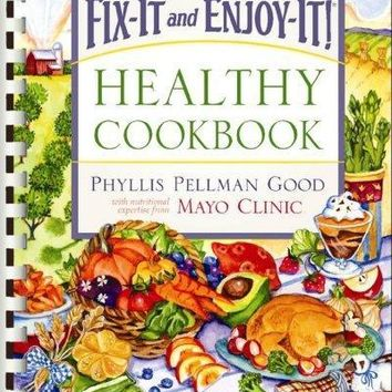 Fix-It And Enjoy-It! Healthy Cookbook: 400 Great Stove-top and Oven Recipes