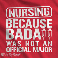 Nursing T-Shirt - College Major Nurses Shirts - Nurse TShirt Men's Women's Bada** Shirts RN LPN