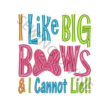 I Like BIG BOWS Embroidery Design 4x4 5x7 6x10 Instant Download