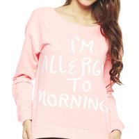 Allergic To Mornings Sweatshirt | Wet Seal