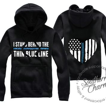 I Stand Behind The Thin Blue Line Hoodie - Southern Charm Designs
