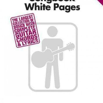 VONW9Z Guitar Chord Songbook White Pages: The Largest Collection of Songs With Complete Guitar Chords & Lyrics