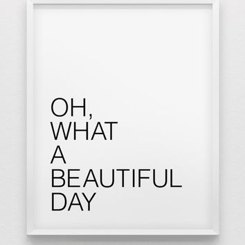 Oh,what a beautiful day print // 'feel good' print // black and white home decor // beautiful day poster