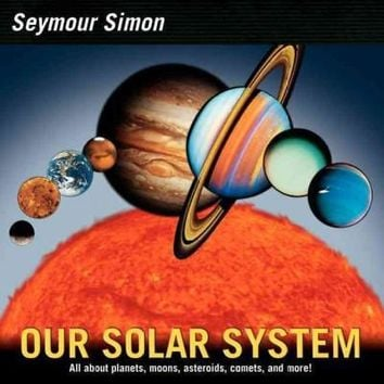 Our Solar System: All About Planets, Moons, Asteroids, Comets, and More!