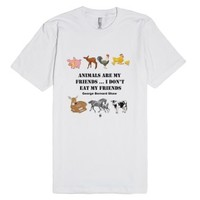 Animals Are My Friends...I Don't Eat My Friends-White T-Shirt