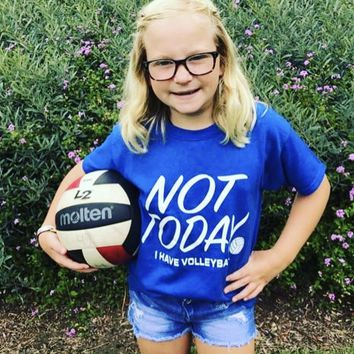Not ToDay I Have Volleyball T-Shirt