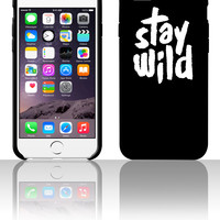 Stay Wild 5 5s 6 6plus phone cases