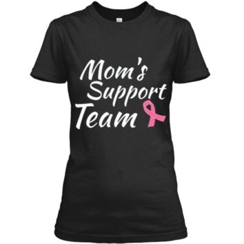 Breast Cancer Shirt Moms Support Team Ladies Custom