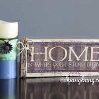"""Wood """"Home is where your story begins"""" Decor. Great gift for Mom, Christmas, House Warming. Shelf sitter."""