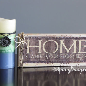"Wood ""Home is where your story begins"" Decor. Great gift for Mom, Christmas, House Warming. Shelf sitter."