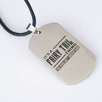 It's A Fairy Tail Thing Dog Tag Necklace