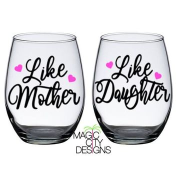 LIKE MOTHER LIKE DAUGHTER (SET OF 2) 21 OZ Stemless Glasses -