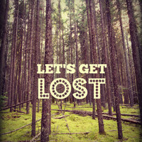 Let's Get Lost- Prince Albert National Park, SK, Typography, Nature, Hiking, Canada, Adventure, Wanderlust, Wall Decor,  Photography Print
