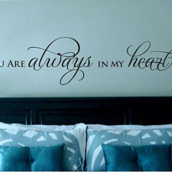 You are always in my heart Vinyl Wall Art Decal