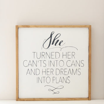 She Turned Her Can'ts Into Cans Wood Sign, Inspirational Quote Sign, Custom Sign, Framed Wood Wall Art