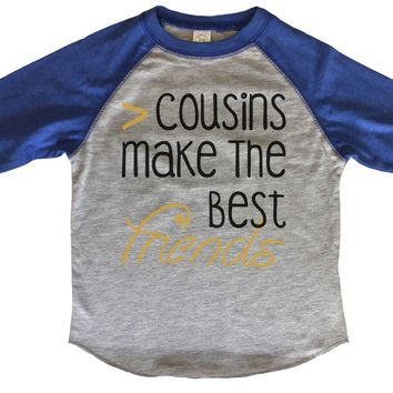 Cousins Make The Best Friends BOYS OR GIRLS BASEBALL 3/4 SLEEVE RAGLAN - VERY SOFT TRENDY SHIRT B823