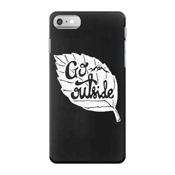 go outside iPhone 7 Case