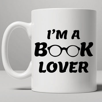 I'm a book lover Mug, Tea Mug, Coffee Mug