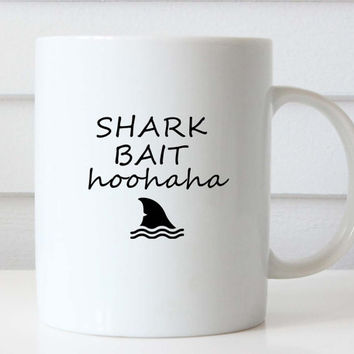 Shark Bait HooHaHa Coffee Mug, Finding Nemo Coffee Mug, Quote Mug, Gift Idea, Tea Cup, Funny Mug, Funny Coffee Mug, Funny Coffee Cup, Quote