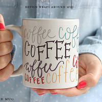 Coffee Mug, Ceramic mug, quote mug, coffee subway art, Printable Wisdom, unique coffee mug gift coffee, hand lettered calligraphy