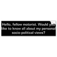 """Hello, fellow motorist..."" Bumper Sticker Car Bumper Sticker"