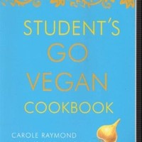 Student's Go Vegan Cookbook: Over 135 Quick, Easy, Cheap, and Tasty Vegan Recipes