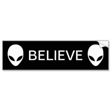 Alien Believe Bumper Sticker