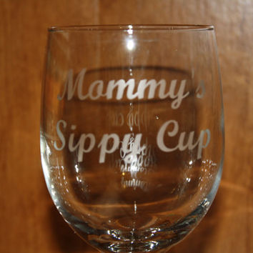 Etched 'Mommy's Sippy Cup' Wine Glass